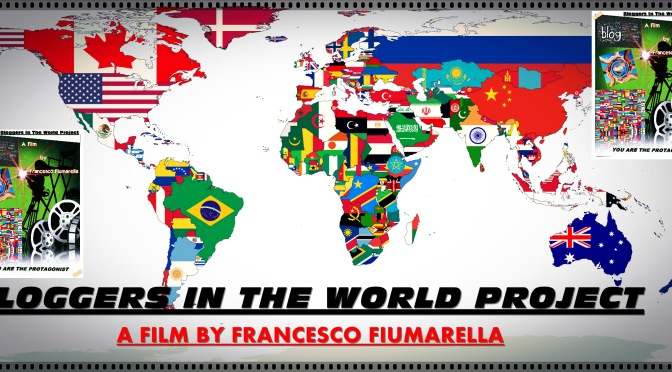 "JOIN THE PROJECT MOVIE – ""BLOGGERS IN THE WORLD PROJECT"""