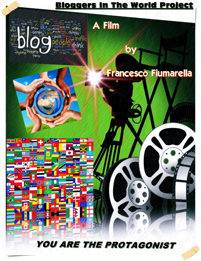 "Join the project: ""BLOGGERS IN THE WORLD PROJECT"" – A Film by Francesco Fiumarella"