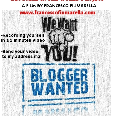 INVIATE IL VOSTRO VIDEO  GRATIS  – BLOGGERS IN THE WORLD PROJECT –  IL FILM