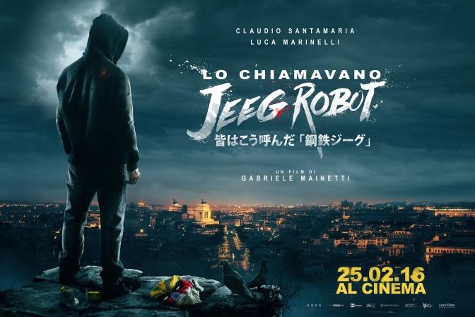 Lo chiamavano Jeeg Robot – Da non perdere!