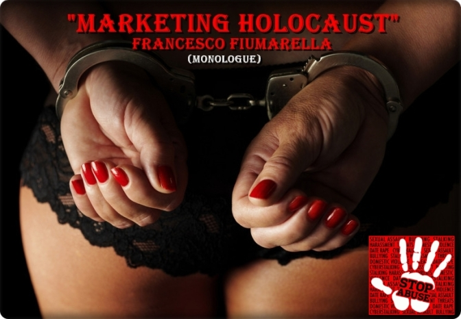 Marketing  Holocaust – ( Monologo – Eng.Sub ) – Detachment -Francesco Fiumarella
