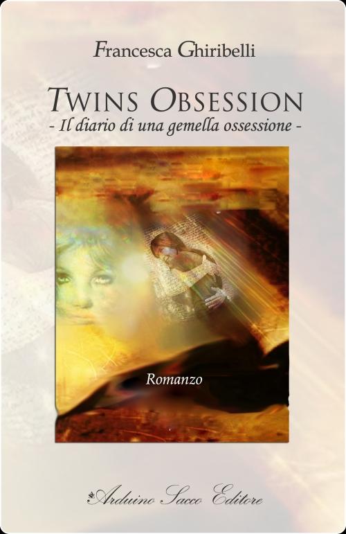 TWINS OBSESSION-IL DIARIO DI UNA GEMELLA OSSESSIONE – Di Francesca Ghiribelli