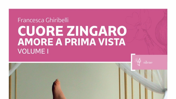 CUORE ZINGARO – AMORE A PRIMA VISTA Vol.I DI FRANCESCA GHIRIBELLI