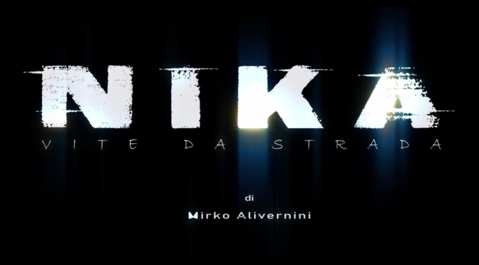 Nika – Vite Da Strada – Di Mirko Alivernini